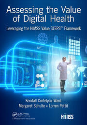 Assessing the Value of Digital Health: Leveraging the HIMSS Value STEPS™ Framework