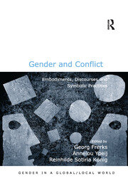 Gender and Conflict: Embodiments, Discourses and Symbolic Practices