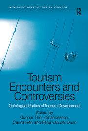 Tourism Encounters and Controversies: Ontological Politics of Tourism Development