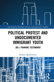 Political Protest and Undocumented Immigrant Youth: (Re-) framing Testimonio