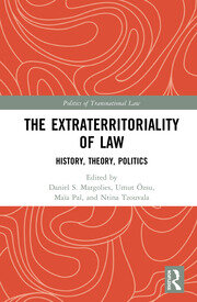 The Extraterritoriality of Law: History, Theory, Politics