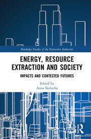 Energy, Resource Extraction and Society: Impacts and Contested Futures