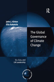 The Global Governance of Climate Change: G7, G20, and UN Leadership
