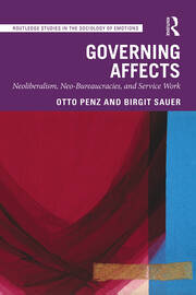 Governing Affects: Neo-Liberalism, Neo-Bureaucracies, and Service Work