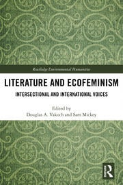 Literature and Ecofeminism: Intersectional and International Voices