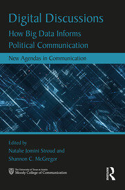 Digital Discussions: How Big Data Informs Political Communication