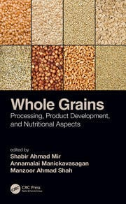 Whole Grains: Processing, Product Development, and Nutritional Aspects