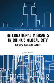 International Migrants in China's Global City: The New Shanghailanders