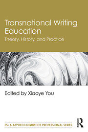 Transnational Writing Education: Theory, History, and Practice