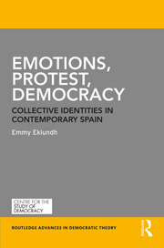 Emotions, Protest, Democracy: Collective Identities in Contemporary Spain