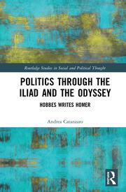Politics through the Iliad and the Odyssey: Hobbes writes Homer