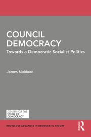 Council Democracy: Towards a Democratic Socialist Politics