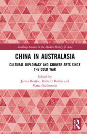 China in Australasia: Cultural Diplomacy and Chinese Arts since the Cold War
