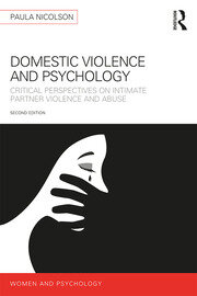 Domestic Violence and Psychology: Critical Perspectives on Intimate Partner Violence and Abuse