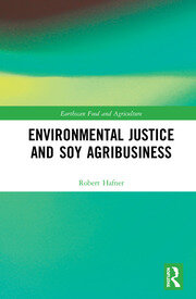 Featured Title - Environmental Justice and Soy Agribusiness - Hafner - 1st Edition book cover