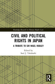 Civil and Political Rights in Japan: A Tribute to Sir Nigel Rodley