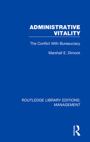 Administrative Vitality: The Conflict with Bureaucracy