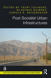 Post-Socialist Urban Infrastructures (OPEN ACCESS)