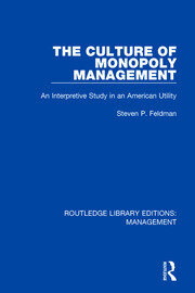 The Culture of Monopoly Management: An Interpretive Study in an American Utility