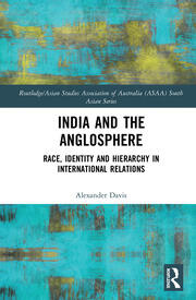 India and the Anglosphere: Race, Identity and Hierarchy in International Relations