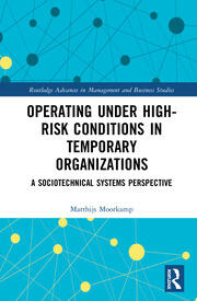 Operating Under High-Risk Conditions in Temporary Organizations: A Sociotechnical Systems Perspective