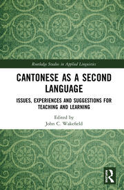 Cantonese as a Second Language: Issues, Experiences and Suggestions for Teaching and Learning