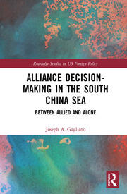 Alliance Decision-Making in the South China Sea: Between Allied and Alone
