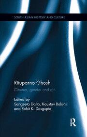 Rituparno Ghosh: Cinema, gender and art