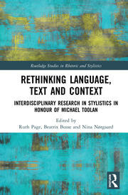 Rethinking Language, Text and Context: Interdisciplinary Research in Stylistics in Honour of Michael Toolan