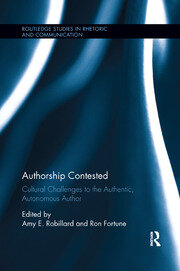 Authorship Contested: Cultural Challenges to the Authentic, Autonomous Author