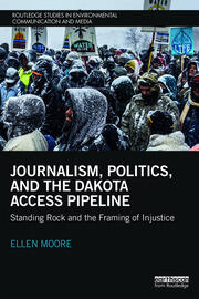 Journalism, Politics, and the Dakota Access Pipeline: Standing Rock and the Framing of Injustice