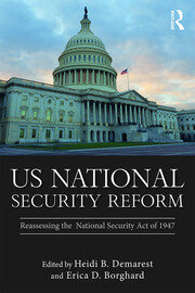 US National Security Reform: Reassessing the National Security Act of 1947
