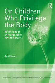 On Children Who Privilege the Body: Reflections of an Independent Psychotherapist