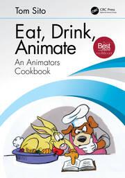 Eat, Drink, Animate: An Animators Cookbook