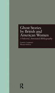Ghost Stories by British and American Women: A Selected, Annotated Bibliography