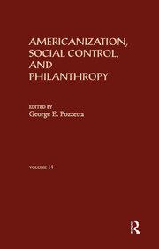 Americanization, Social Control, & Philanthropy