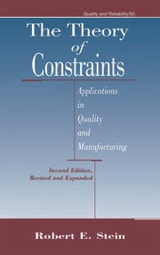 The Theory of Constraints: Applications in Quality Manufacturing, Second Edition