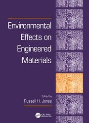 Environmental Effects on Engineered Materials