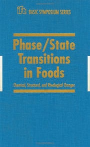 Phase/State Transitions in Foods, Chemical,Structural and Rheological Changes