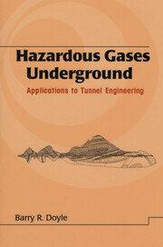 Hazardous Gases Underground: Applications to Tunnel Engineering