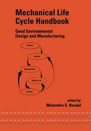 Mechanical Life Cycle Handbook: Good Environmental Design and Manufacturing