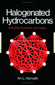 Halogenated Hydrocarbons: Solubility-Miscibility with Water