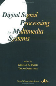 Digital Signal Processing for Multimedia Systems