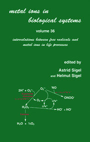 Metal Ions in Biological Systems: Volume 36: Interrelations Between Free Radicals and Metal Ions in Life Processes