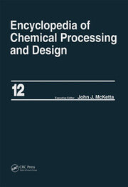 Encyclopedia of Chemical Processing and Design: Volume 12 - Corrosion to Cottonseed
