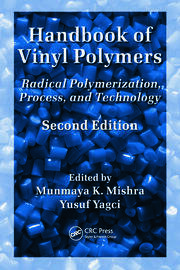 Handbook of Vinyl Polymers: Radical Polymerization, Process, and Technology, Second Edition