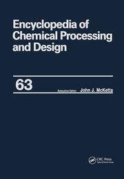 Encyclopedia of Chemical Processing and Design: Volume 63 - Viscosity: Heavy Oils to Waste: Hazardous: Legislation