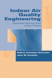 Indoor Air Quality Engineering: Environmental Health and Control of Indoor Pollutants