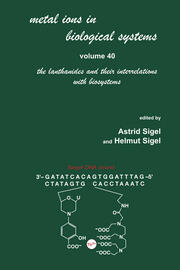 Metal Ions in Biological Systems: Volume 40: The Lanthanides and Their Interrelations with Biosystems