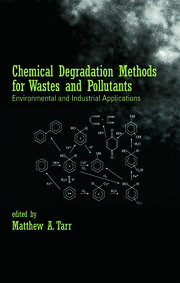 Chemical Degradation Methods for Wastes and Pollutants: Environmental and Industrial Applications
